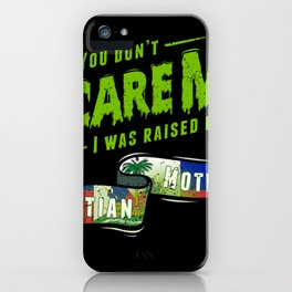 You Don't Scare Me I Was Raised By A Haitian Mother iPhone Case