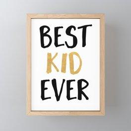 BEST KID EVER children quote Framed Mini Art Print