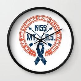 Kiss My A.S. Ankylosing Spondylitis Warrior Gift Wall Clock