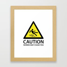 Caution Worms May Chase You Framed Art Print