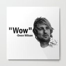 Wow Owen Wilson Metal Print