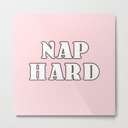 nap hard Metal Print