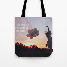 you will never be younger.. Tote Bag