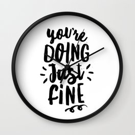 You're Doing Just Fine black and white modern typography quote poster canvas wall art home decor Wall Clock