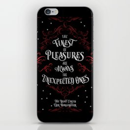 The finest of pleasures are always the unexpected ones. The Night Circus iPhone Skin