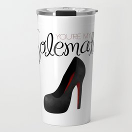 You're My Solemate Travel Mug