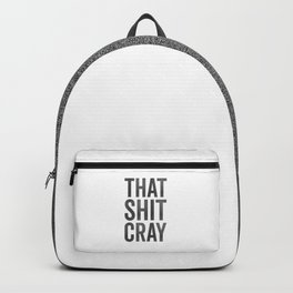 That Shit Cray Backpack