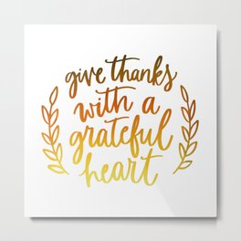 With a Grateful Heart Metal Print