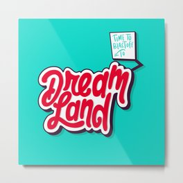 Dream Land Metal Print