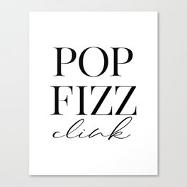 Pop Fizz Clink Sign, Bar Decor, New Years Printable, Gift Canvas Print