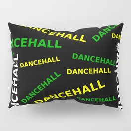 Dancehall wear Pillow Sham