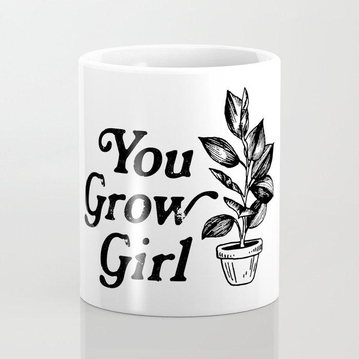 You Grow Girl Coffee Mug