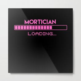 Mortician Loading Metal Print