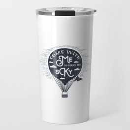 Come With Me To Touch The Sky Travel Mug