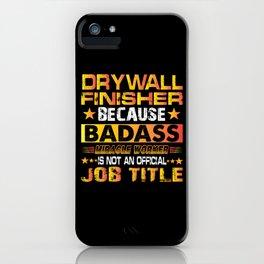 Drywall hanger craftsman gift iPhone Case