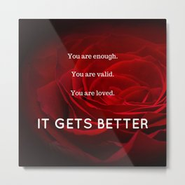 IT GETS BETTER Metal Print