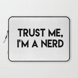 Trust me I'm a nerd Laptop Sleeve