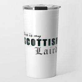 WHERE IS MY SCOTTISH LAIRD? Travel Mug