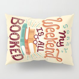 I'm booked Pillow Sham