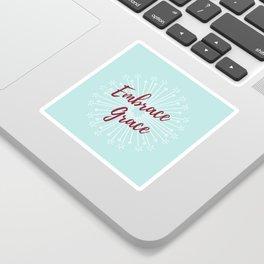 Embrace grace Sticker