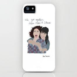 Broad City: We Go Together Like Abbi & Ilana iPhone Case