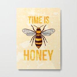 TIME IS HONEY BEEKEEPER GIFT IDEA Metal Print