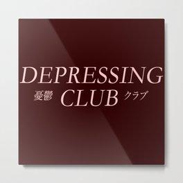 Depressing Club ( Join The Club) Metal Print