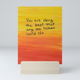 You are doing the best Mini Art Print