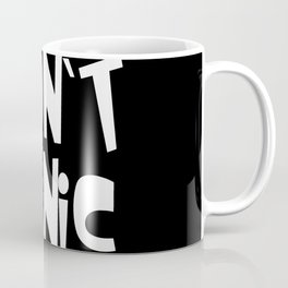 Don't Panic - White text on black background Coffee Mug