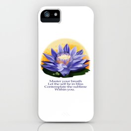 Yoga Meditation- Master your breath,let the self be in bliss, contemplate on the sublime within you iPhone Case