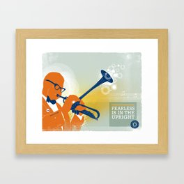 FEARLESS: Is In The Upright Framed Art Print