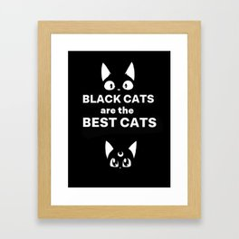 Black cats are the best cats Framed Art Print
