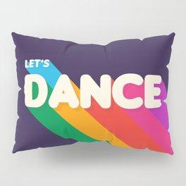 RAINBOW DANCE TYPOGRAPHY- let's dance Pillow Sham