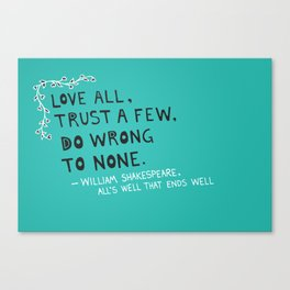 William Shakespeare Love All Quote Canvas Print