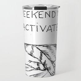 Mode weekend : activated Travel Mug