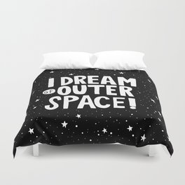 I Dream of Outer Space Duvet Cover