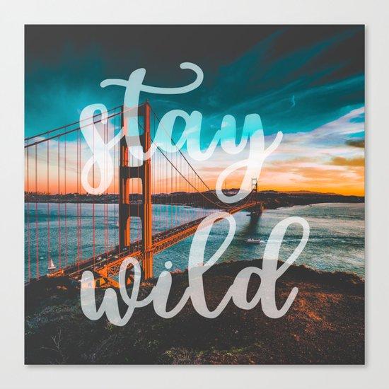 STAY WILD San Francisco Canvas Print