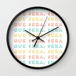 Whatever Will Be Will Be, Que Sera Sera Quote, Creativity And Motivational Quotes, Large Print Wall Clock