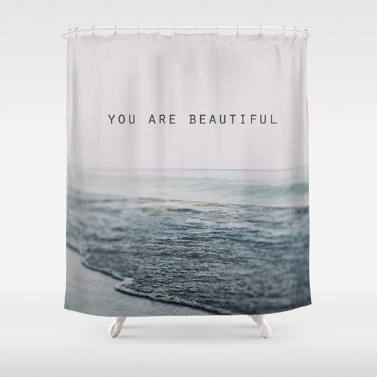 You Are Beautiful #2 Shower Curtain