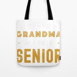Proud Grandma Of A 2019 Senior, Graduation 2019 Tote Bag