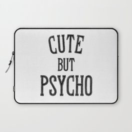 Cute But Psycho. Laptop Sleeve