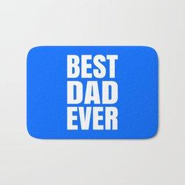 BEST DAD EVER (Blue) Bath Mat