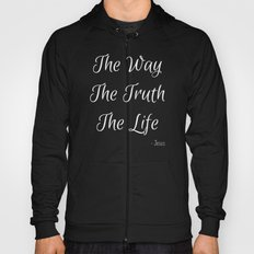 Way, Truth, Life Hoody