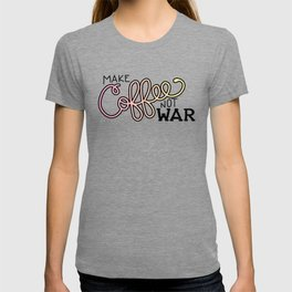 Coffee Not War (Sunset) T-shirt