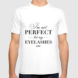 I'm not perfect but my eyelashes are T-shirt