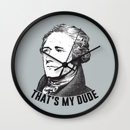 That's My Dude! Wall Clock