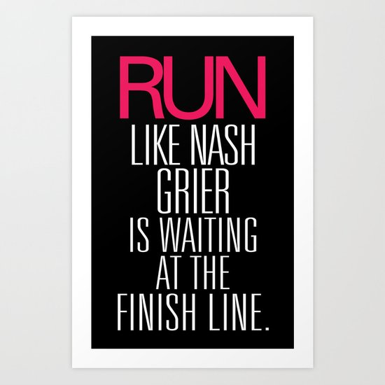 Run like Nash Grier is waiting at the Finish Line Art Print