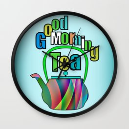 Good Morning Tea Wall Clock