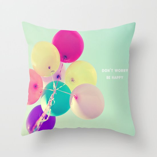 Don't worry, be happy Throw Pillow