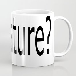 got nature? Coffee Mug